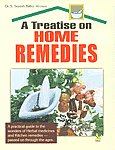 A Treatise on Home Remedies [A Practical Guide to the Wonders of Herbal Medicines and Kitchen Remedies - Passed on Through the Ages],8122306586,9788122306583