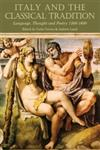 Italy and the Classical Tradition Language, Thought and Poetry, 1300-1600 1st Edition,0715637371,9780715637371