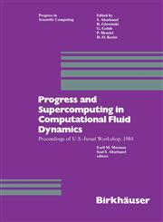 Progress and Supercomputing in Computational Fluid Dynamics Proceedings of U.S.-Israel Workshop, 1984,0817633219,9780817633219