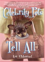 Celebrity Pets Tell All,1582701555,9781582701554