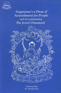 Nagarjuna's a Drop of Nourishment for People & the Jewel Ornament, A Commentary Revised Edition,8185102554,9788185102559
