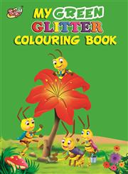 My Green Glitter Colouring Book,9381347883,9789381347881