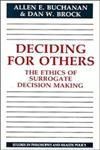 Deciding for Others The Ethics of Surrogate Decision Making,0521311969,9780521311960