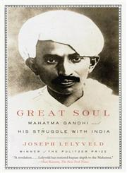Great Soul Mahatma Gandhi and His Struggle with India,0307389952,9780307389954