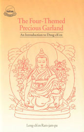 The Four-Themed Precious Garland An Introduction to Dzogchen, the Great Completeness (Chos-Bzhi Rin-chen Phreng-ba),8185102406,9788185102405