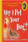 May I Pet Your Dog? The How-to Guide for Kids Meeting Dogs and Dogs Meeting Kids,0618510346,9780618510344