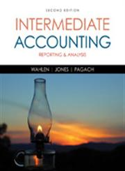 Intermediate Accounting Reporting and Analysis 2nd Edition,1285453824,9781285453828