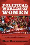 Political Worlds of Women Activism, Advocacy, and Governance in the Twenty-First Century,0813344956,9780813344959