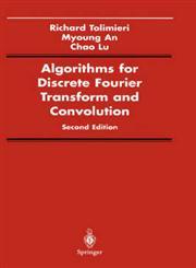 Algorithms for Discrete Fourier Transform and Convolution 2nd Edition,0387982612,9780387982618