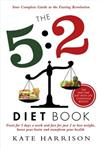 The 5:2 Diet Book Feast for 5 Days a Week and Fast for 2 to Lose Weight, Boost Your Brain and Transform Your Health,1409146693,9781409146698