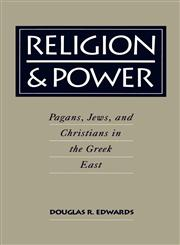 Religion & Power Pagans, Jews, and Christians in the Greek East,019508263X,9780195082630
