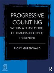 Progressive Counting Within a Phase Model of Trauma-Informed Treatment,0415887437,9780415887434