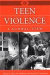 Teen Violence A Global View,0313308543,9780313308543