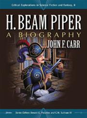 H. Beam Piper A Biography,0786477318,9780786477319