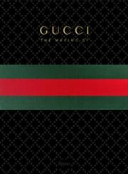 Gucci The Making Of,0847836797,9780847836796