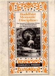 Buddhist Monastic Discipline The Sanskrit Pratimoksa Sutras of the Mahasamghikas and Mulasarvastivadins 2nd Reprint,8120813391,9788120813397