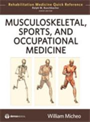 Musculoskeletal, Sports and Occupational Medicine Rehabilitation Medicine Quick Reference,1933864494,9781933864495