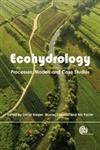 Ecohydrology Processes, Models and Case Studies : an Approach to the Sustainable Management of Water Resources,1845930029,9781845930028