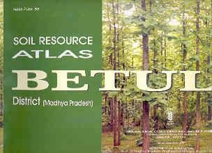 Soil Resource Atlas of Betual District, Madhya Pradesh,8185460620,9788185460628