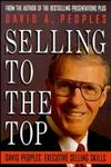Selling to the Top David Peoples' Executive Selling Skills 1st Edition,0471581054,9780471581055