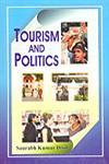 Tourism and Politics 1st Published,8174453148,9788174453143