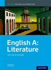 IB English A Literature, Skills and Practice For the IB diploma,0199129703,9780199129706