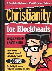 Christianity for Blockheads A User-Friendly Look at What Christians Believe,0310252903,9780310252900