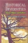 Historical Diversities Society, Politics and Culture (Essays for Professor V.N. Datta) 1st Published,8173047928,9788173047923