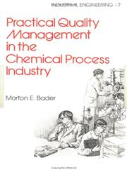 Practical Quality Management in the Chemical Process Industry,0824719034,9780824719036