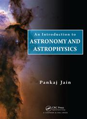 An Introduction to Astronomy and Astrophysics,1439885907,9781439885901