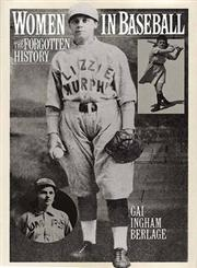 Women in Baseball The Forgotten History,0275947351,9780275947354