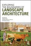 Exploring the Boundaries of Landscape Architecture,0415679850,9780415679855