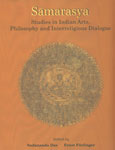 Samarasya Studies in Indian Arts, Philosophy and Interreligious Dialogue in Honour of Bettina Baumer 1st Published,8124603383,9788124603383
