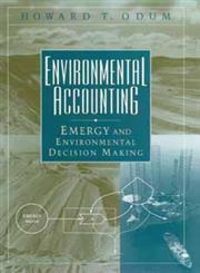 Environmental Accounting Emergy and Environmental Decision Making 1st Edition,0471114421,9780471114420