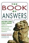 Book of Answers The New York Public Library Telephone Reference Service's Most Unusual and Enter,0671761927,9780671761929