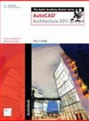 AutoCAD Architecture 2011 1st Edition,1111137951,9781111137953