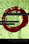 The New Asian Corporation Managing for the Future in Post-Crisis Asia 1st Edition,0787946060,9780787946067
