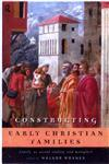 Constructing Early Christian Families Family as Social Reality and Metaphor,0415146399,9780415146395