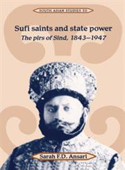 Sufi Saints and State Power The Pirs of Sind, 1843 1947,0521522986,9780521522984