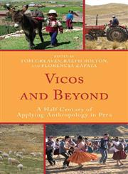 Vicos and Beyond A Half Century of Applying Anthropology in Peru,0759119740,9780759119741