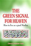 The Green Signal for Heaven How to Live as a Good Muslim/Muslima,8174352562,9788174352569