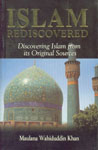 Islam Rediscovered Discovering Islam from Its Original Sources,8187570407,9788187570400