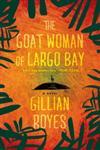 The Goat Woman of Largo Bay A Novel,1451627416,9781451627411