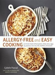 Allergy-Free and Easy Cooking 30-Minute Meals without Gluten, Wheat, Dairy, Eggs, Soy, Peanuts, Tree Nuts, Fish, Shellfish, and Sesame,1607742918,9781607742913