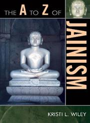 The A to Z of Jainism,0810863375,9780810863378