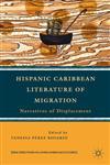 Hispanic Caribbean Literature Of Migration Narratives Of Displacement,1137008075,9781137008077