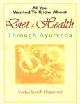 All You Wanted to Know About Diet & Health Through Ayurveda,8120724569,9788120724563