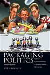 Packaging Politics Political Communications in Britain's Media Democracy 2nd Edition,0340761946,9780340761946
