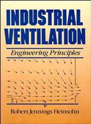 Industrial Ventilation Engineering Principles,0471637033,9780471637035