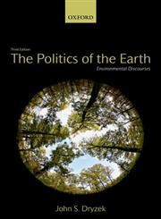 The Politics of the Earth Environmental Discourses 3rd Edition,0199696004,9780199696000